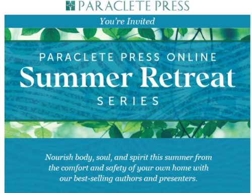 Paraclete Press Online Retreat – Prayer, Our Deepest Hunger
